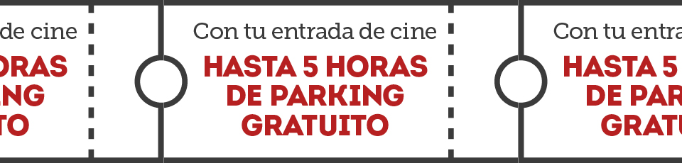 Cine con 5 horas de parking gratuito